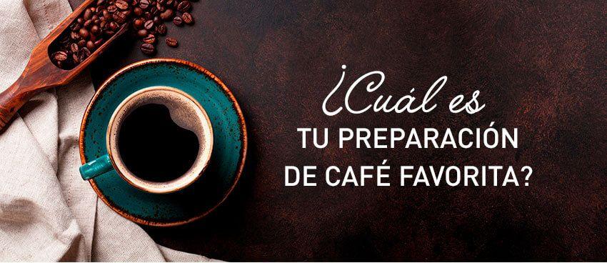 ¿Cual es tu preparación de café favorita?
